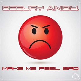 DEEJAY A.N.D.Y. - MAKE ME FEEL BAD